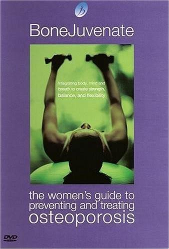 Bonejuvenate: The Women's Guide To Preventing And Treating Osteoporosis